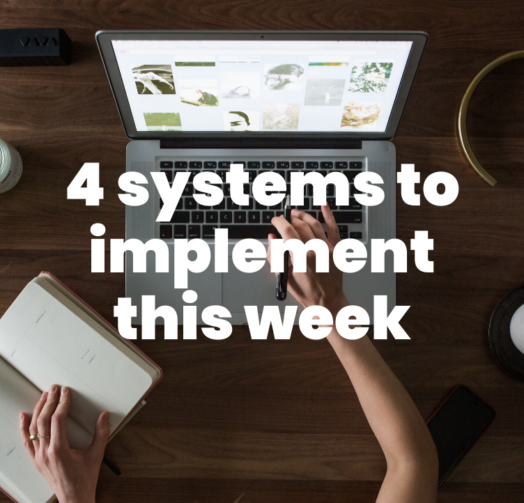4 systems to implement this week