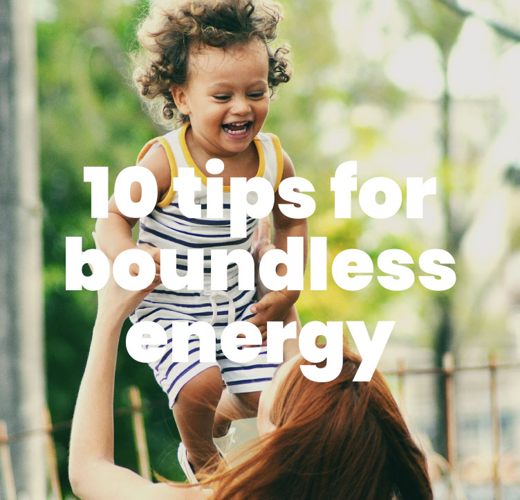 10 tips for boundless energy