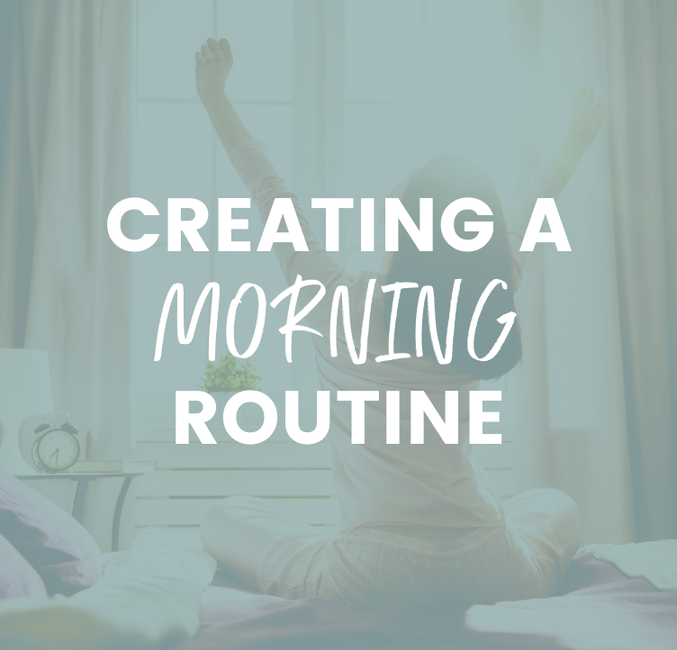 Creating a Morning Routine That Works