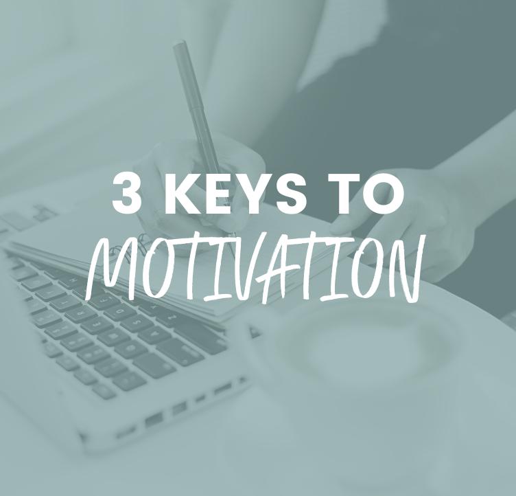 Three Keys to Motivation
