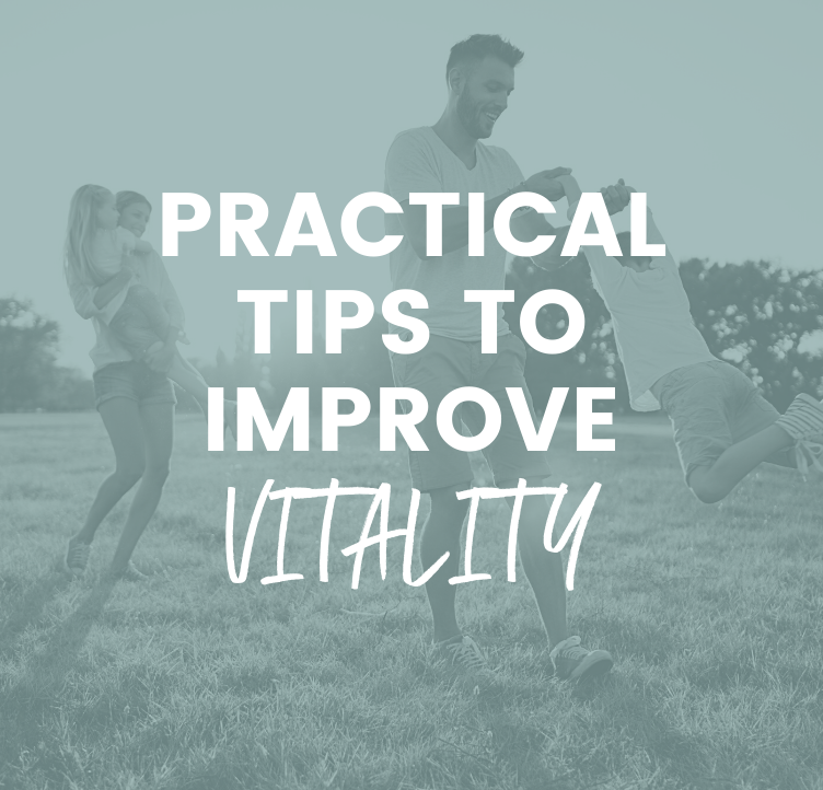 Practical Tips to Improve Vitality and Decrease Exhaustion