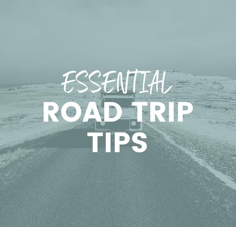 Essential Road Trip Tips