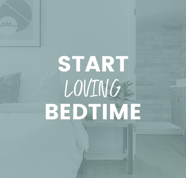 Start Loving Bedtime