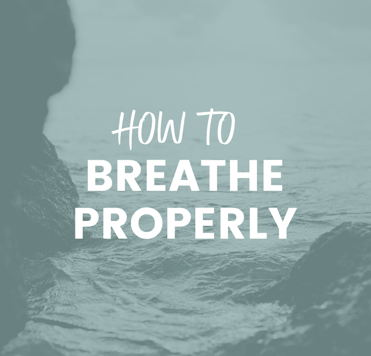 How to BreatheProperly