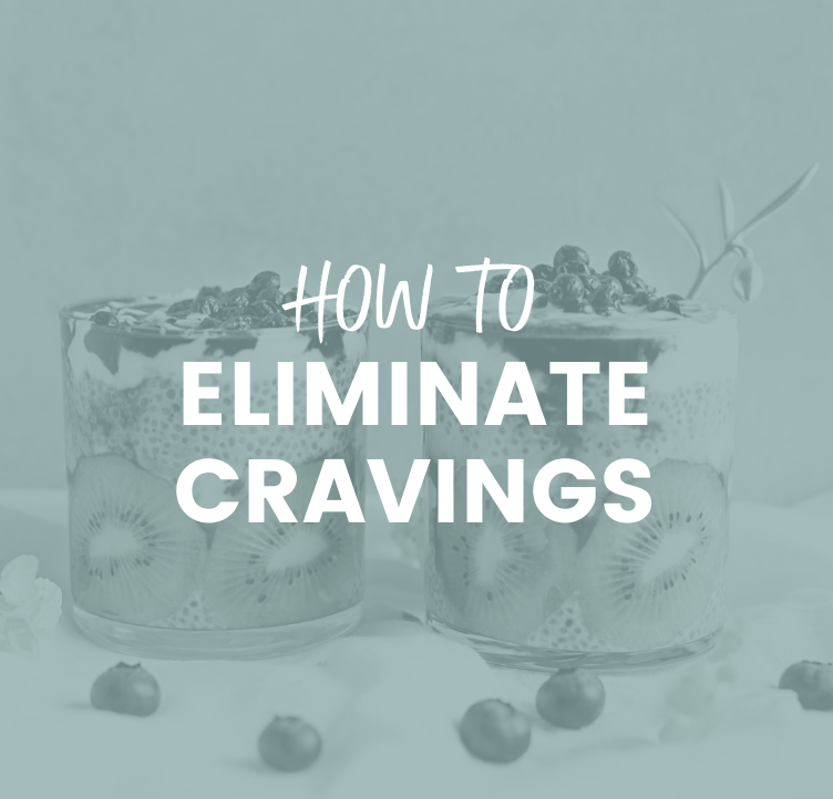How to Eliminate Cravings