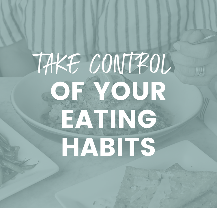 Take Control of Your Eating Habits