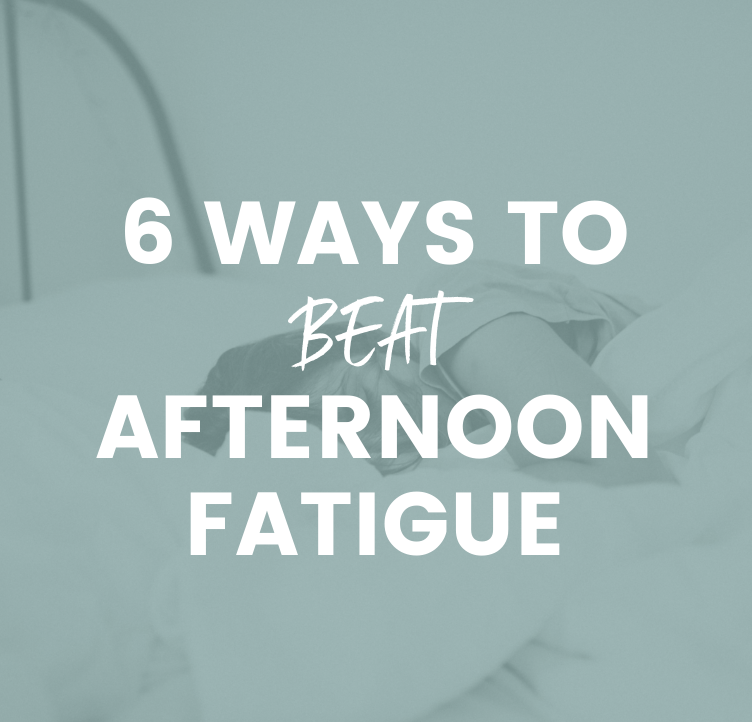 6 Ways to Beat Afternoon Fatigue