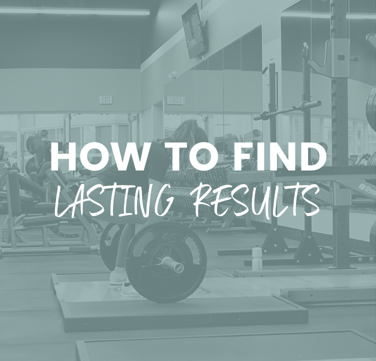 How to Find Lasting Results
