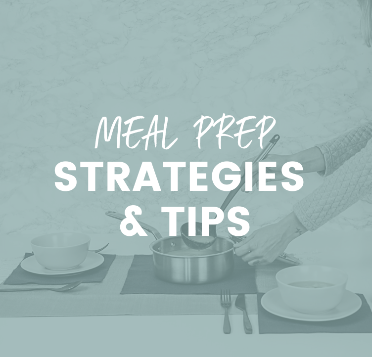 Meal Prep Strategies and Tips