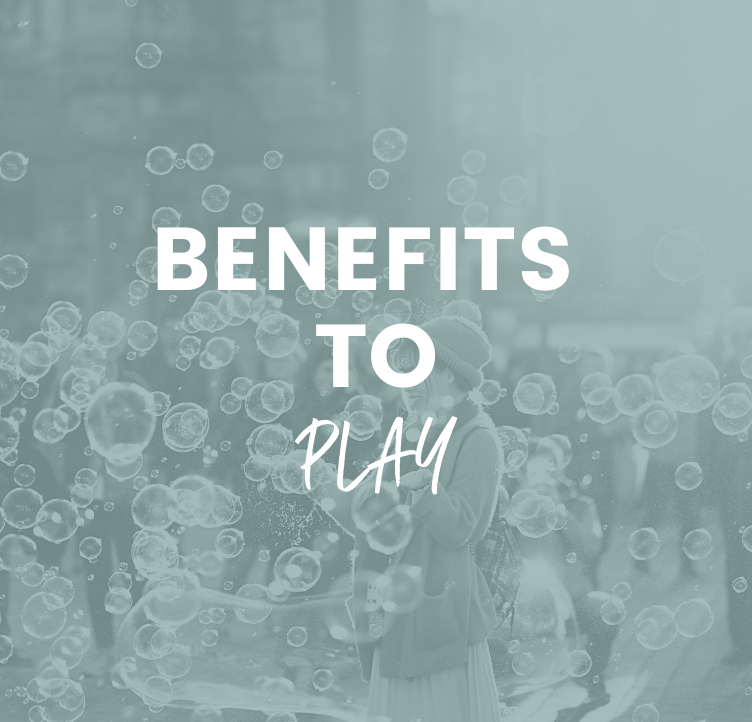 Benefits to Play
