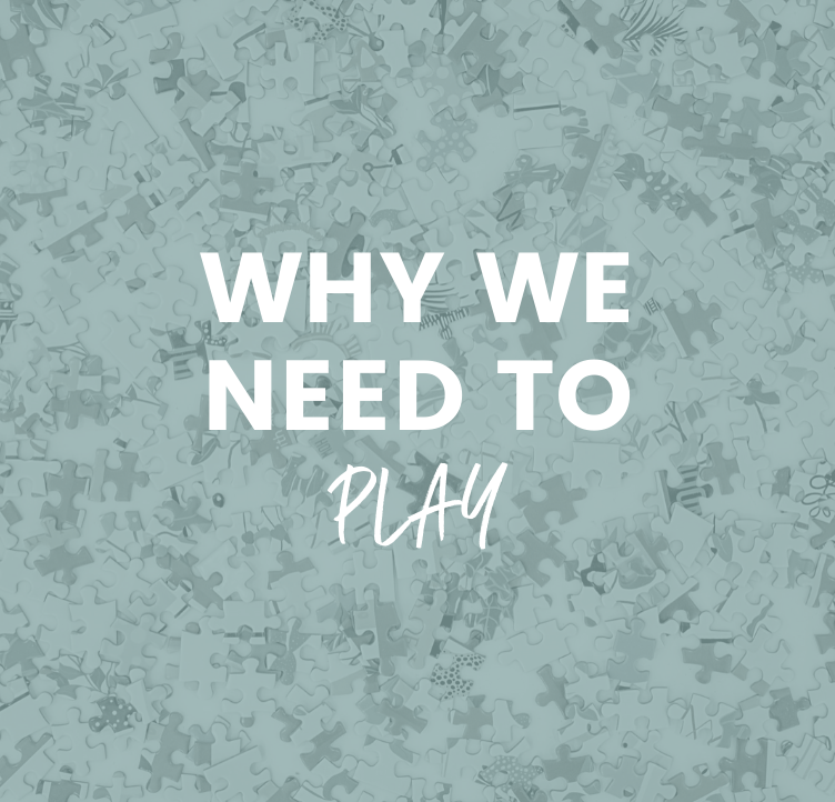 Why We Need to Play