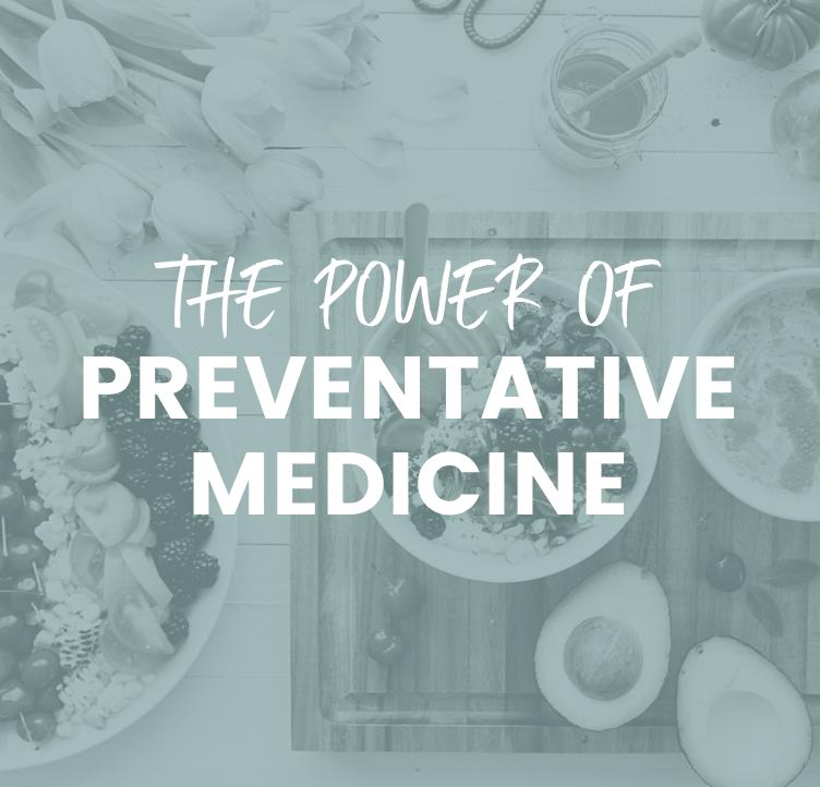 The Power of Preventative Medicine