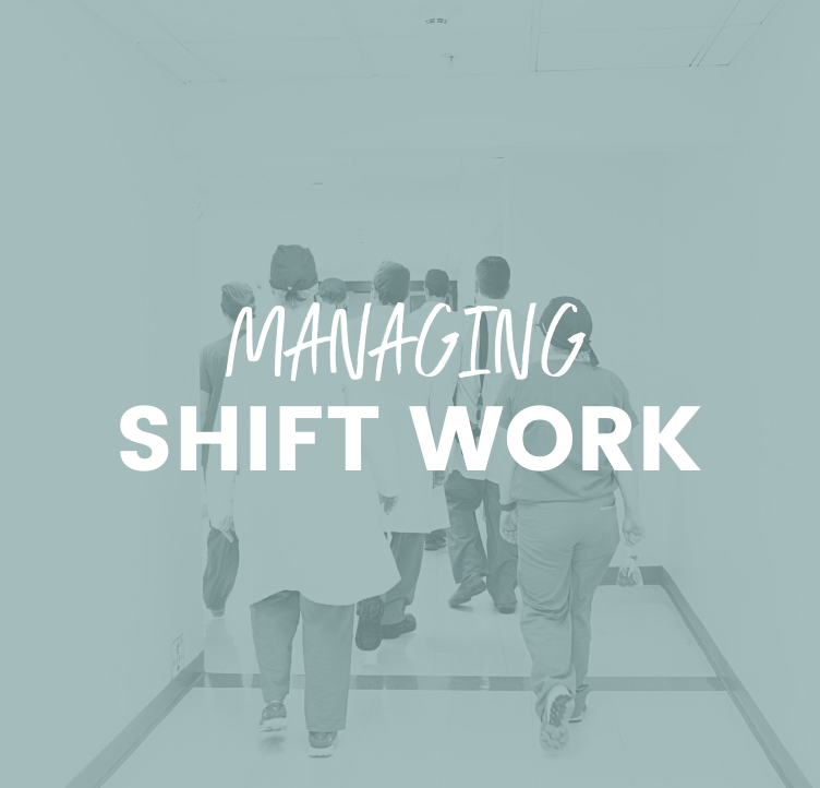 Managing Shift Work