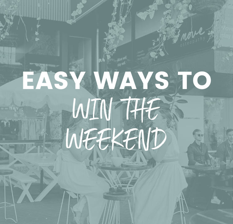 Easy Ways to Win the Weekend