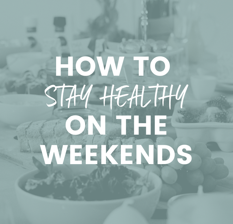 How to Stay Healthy on the Weekends