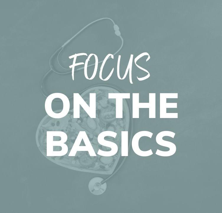 Focus on The Basics