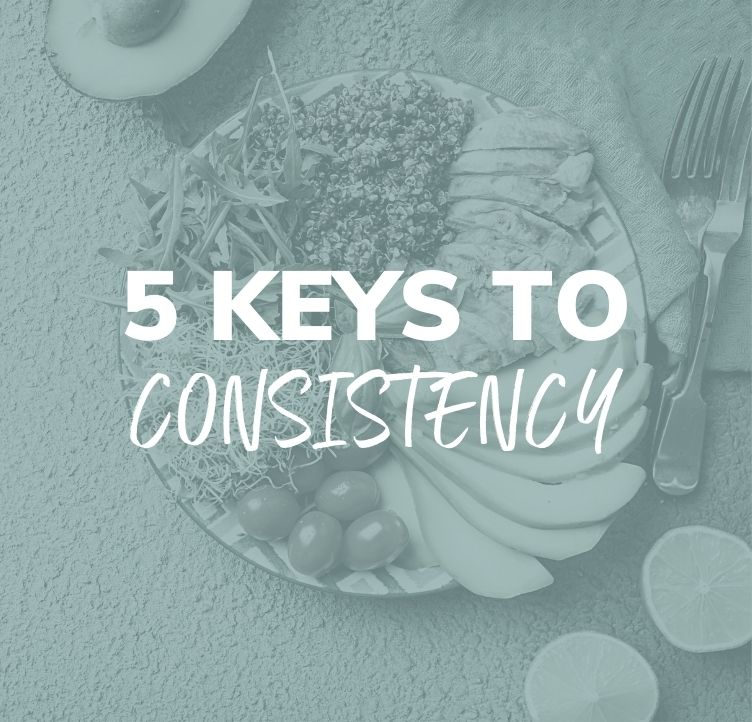 5 Keys to Consistency