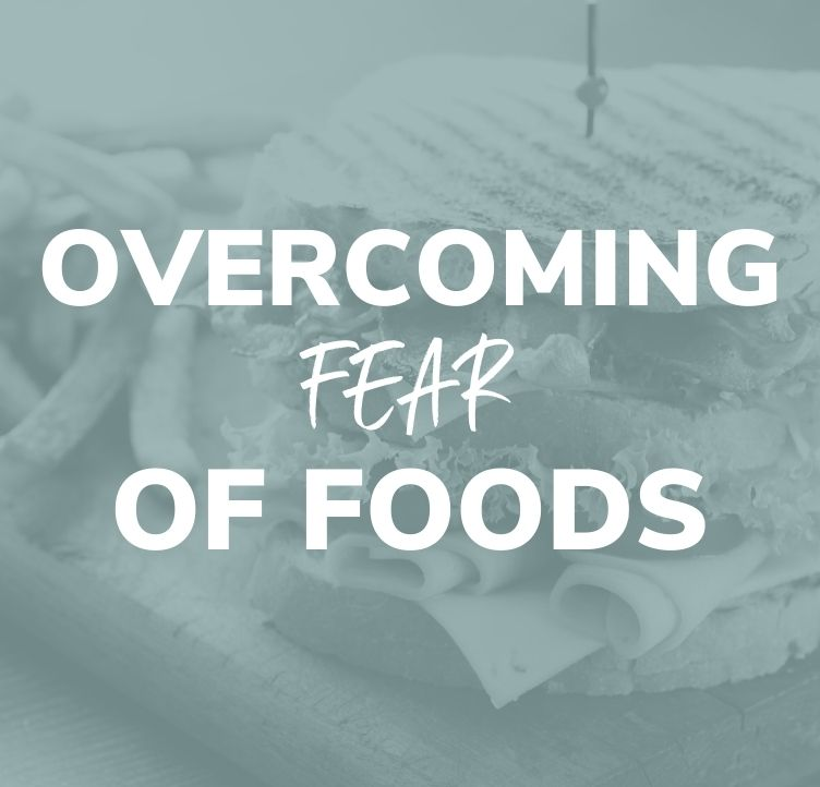 Overcoming Fear of Foods