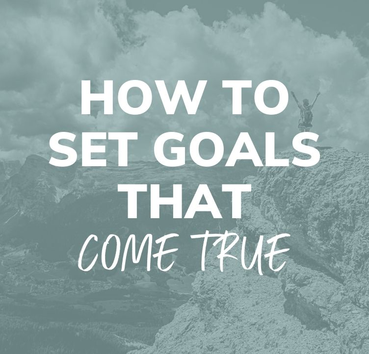 How to Set Goals That Come True