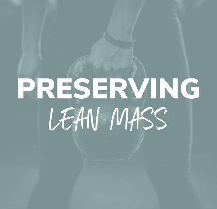 Preserving Lean Mass
