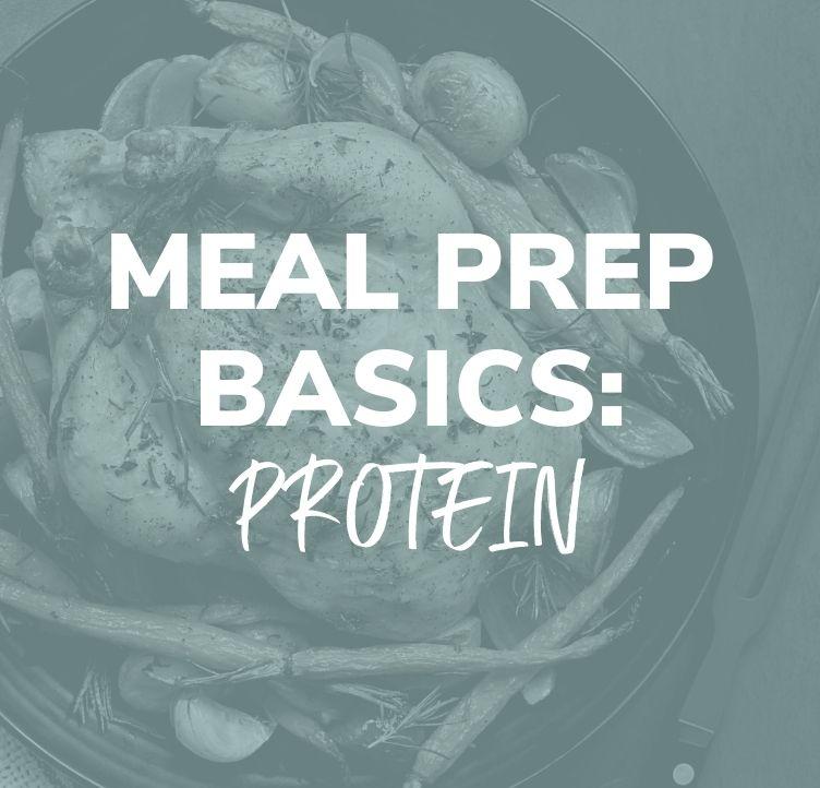 Meal Prep Basics: Protein