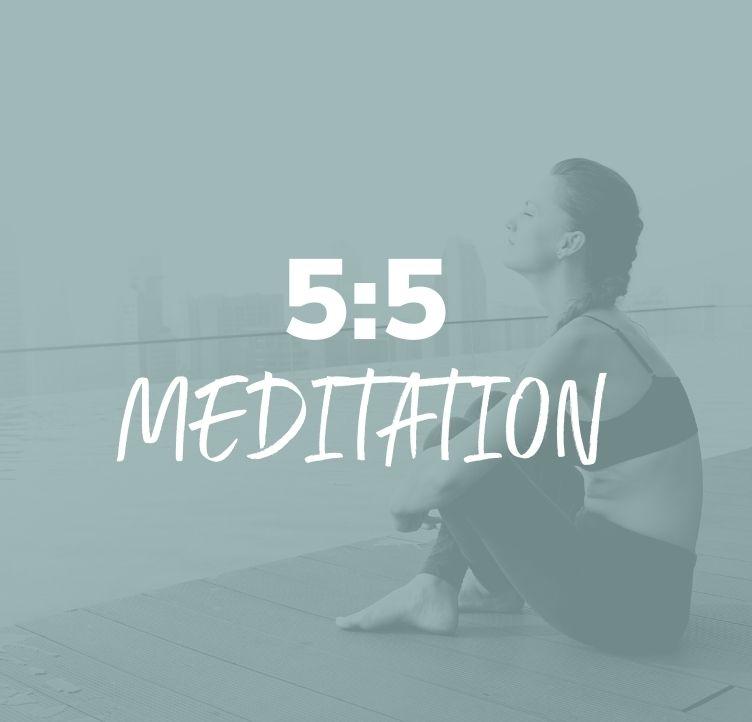 5:5 Meditation
