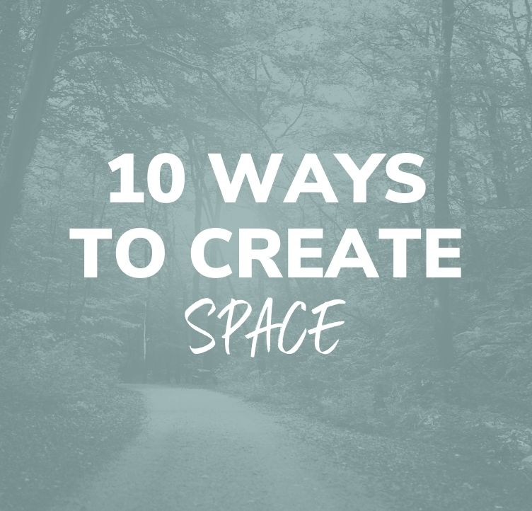 10 Ways to Create Space