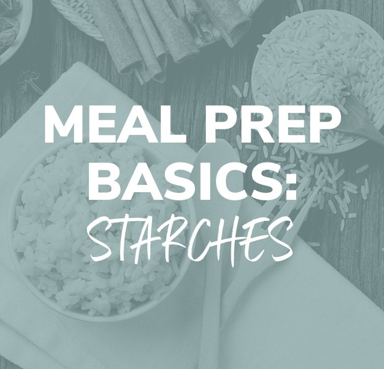 Meal Prep Basics: Starches