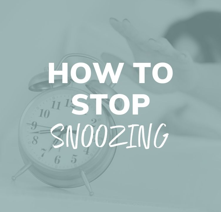 How to Stop Snoozing
