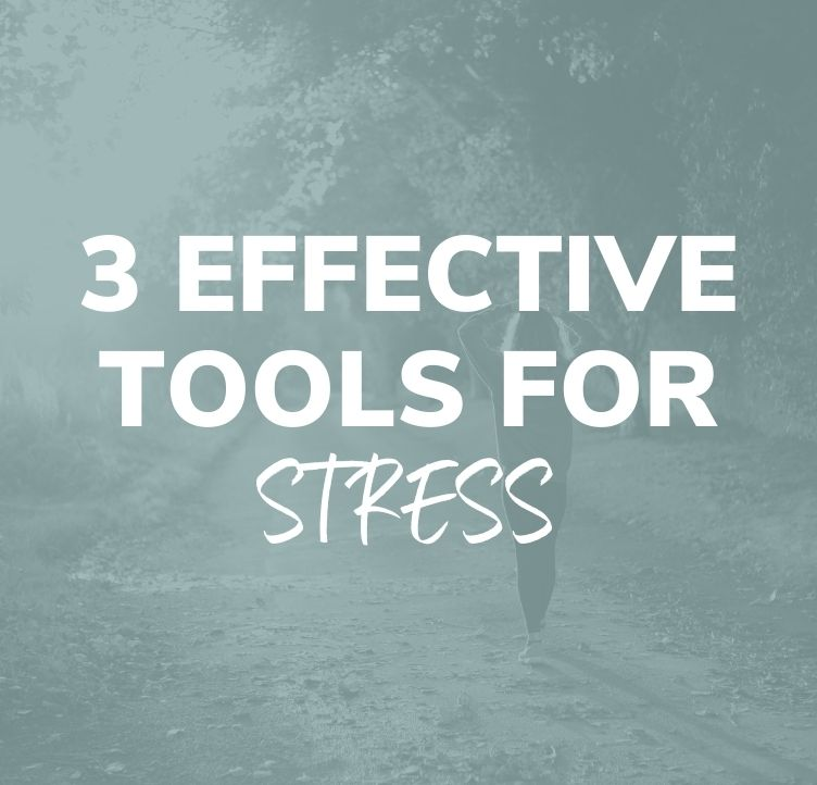 3 Effective Tools for Stress
