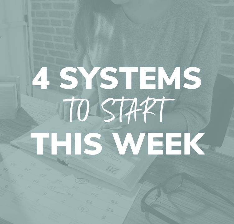 4 Systems to Start This Week