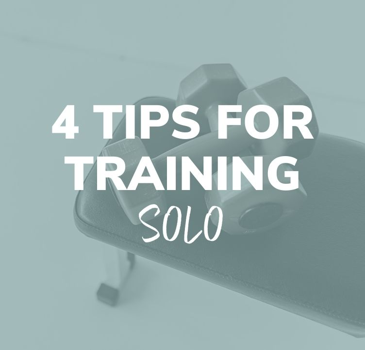 4 Tips for Training Solo
