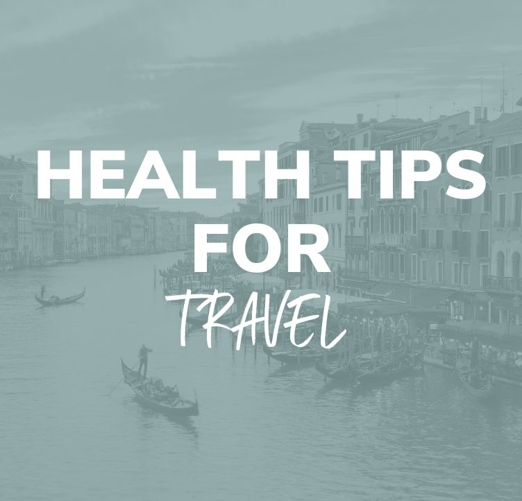 Health Tips for Travel