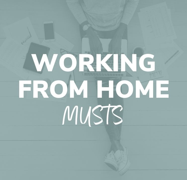 Working From Home Musts