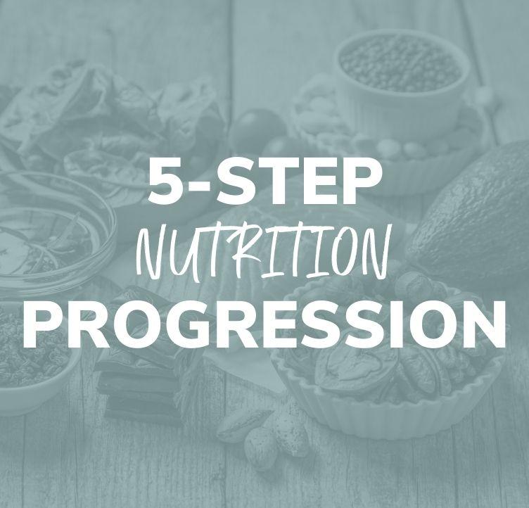 5-Step Nutrition Progression