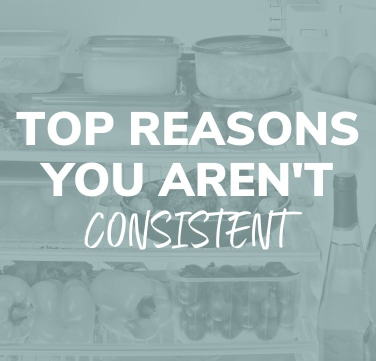 Top Reasons You Aren't Consistent