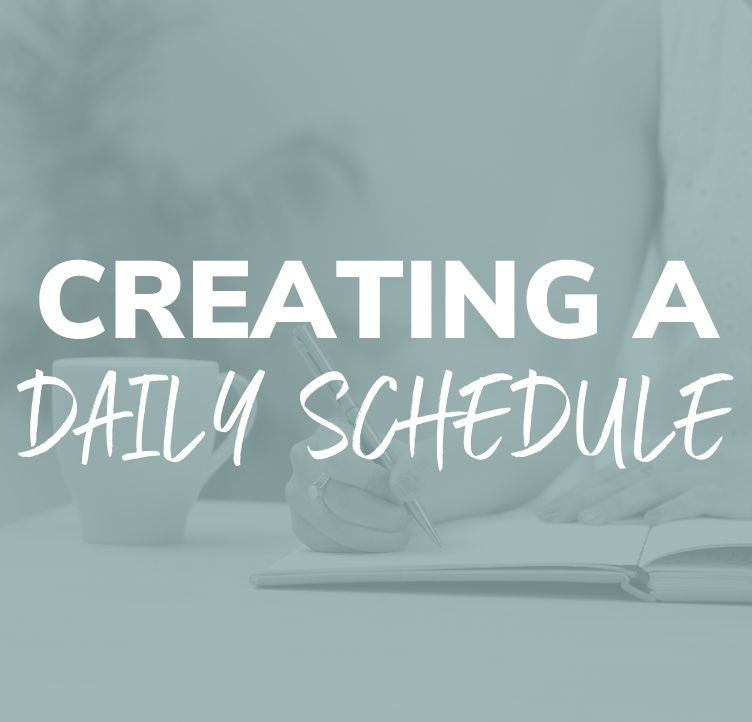 Creating a Daily Schedule