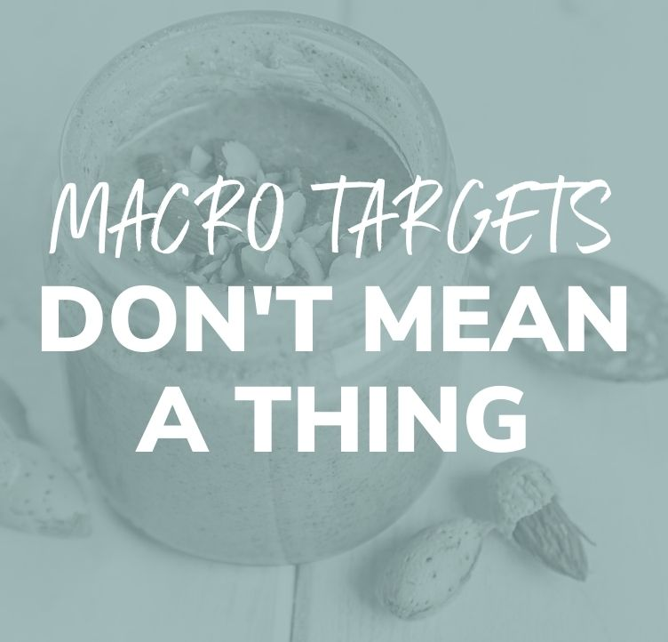 Macro Targets Don't Mean A Thing
