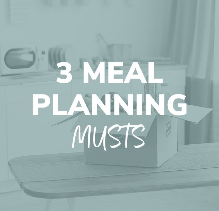 3 Meal Planning Musts