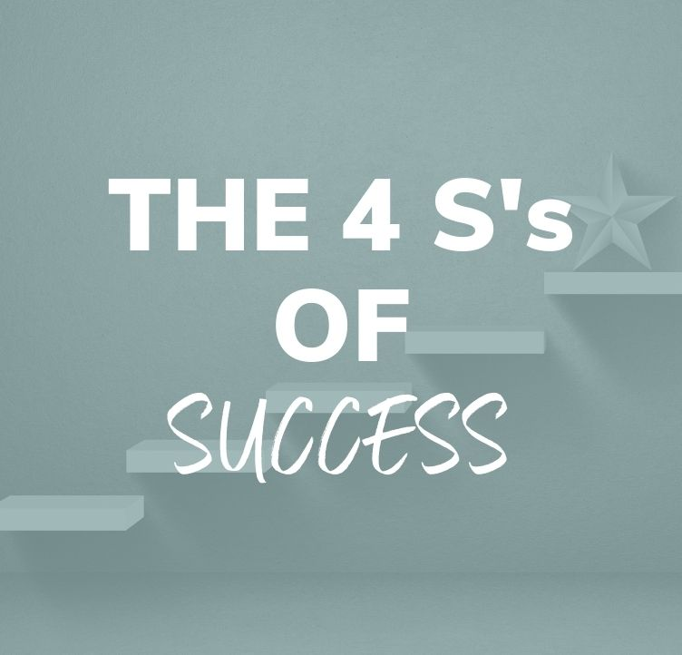 The Four S's of Success