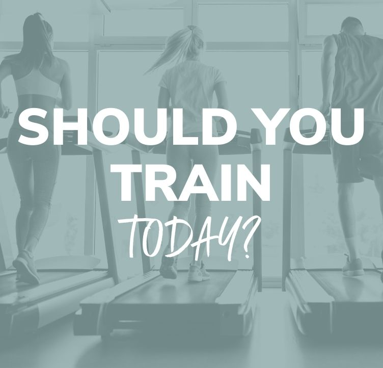 Should You Train Today?