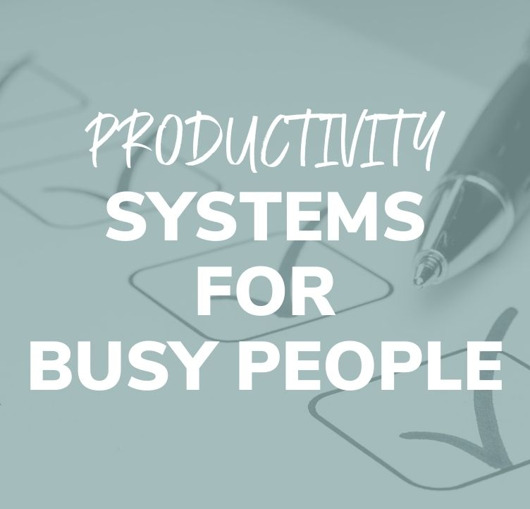 Productivity Systems for Busy People